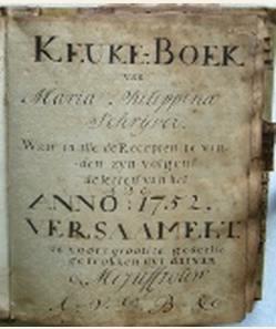 Keuke-Boek van Maria Philippina Schrijver. Bewerkt en uitgegeven door Prisca Zwaan-van Diggelen