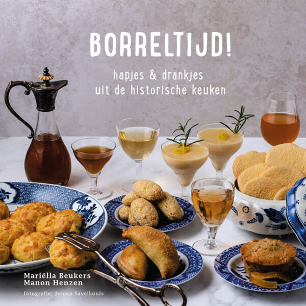 Borreltijd. Hapjes & drankjes uit de historische keuken